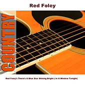 Red Foley's There's A Blue Star Shining Bright ( In A Window Tonight) by Red Foley
