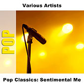 Pop Classics: Sentimental Me by Various Artists