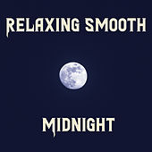 Relaxing Smooth Midnight - Jazz Music, Chill Smooth Vibes, Night Jazz Music, Deep Relaxation, Rest, Lounge Jazz, Easy Listening Jazz de New York Jazz Lounge