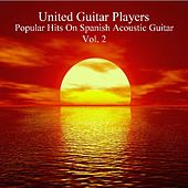 Popular Hits On Spanish Acoustic Guitar, Vol. 2 by United Guitar Players