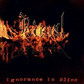 Ignorance Is Bliss by Ritual