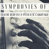 Symphonies of Claude Debussy & Pëtr Il'ič Čajkovskij von Various Artists