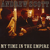 My Time In the Empire by Andrew Scott