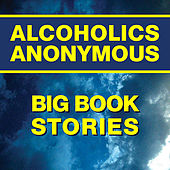 Stories from the Big Book by Alcoholics Anonymous
