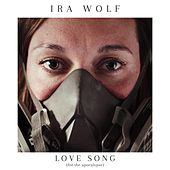 Love Song (For the Apocalypse) di Ira Wolf