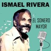Ismael Rivera-el Sonero Mayor de Ismael Rivera