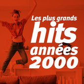 Les Plus Grands Hits Années 2000 de Various Artists