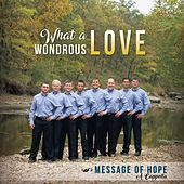 What a Wondrous Love by Message of Hope