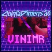 Quinta Dimensão de ViniMR