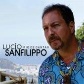 Rio de Cantar de Lucio Sanfilippo
