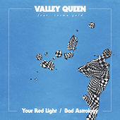 Your Red Light / Bad Astrology by Valley Queen