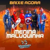 Menina Maluquinha von Vingadores do Brega