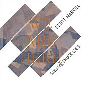 We Are Here by Scott Marvill