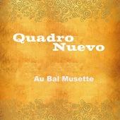 Au Bal Musette von Quadro Nuevo, Mulo Francel, Evelyn Huber, D.D. Lowka, Andreas Hinterseher