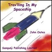 Trav'lling in My Spaceship von John Oates