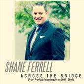 Across the Bridge von Shane Ferrell