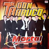 Mortal by Don Trabuco