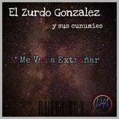 Me Vas a Extrañar de El Zurdo González y sus cunumies