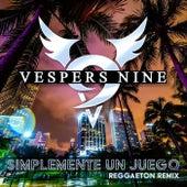Simplemente un Juego (Reggaeton Remix) by Vespers Nine