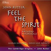 Rutter: Feel the Spirit / Birthday Madrigals / Shearing: Songs and Sonnets From Shakespeare by Various Artists