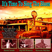 It's Time To Sing The Blues by Bessie Smith