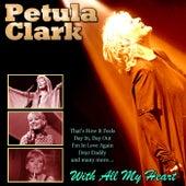 With All My Heart de Petula Clark