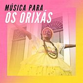 Música para os Orixás de Various Artists