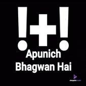 Apunich Bhagwan Hai by Focus
