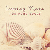 Caressing Music for Pure Souls by Various Artists