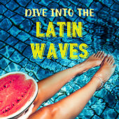 Dive Into the Latin Waves by Various Artists