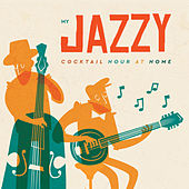 My Jazzy Cocktail Hour at Home de Various Artists