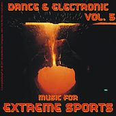 Music for Extreme Sports - Dance & Electronic Vol. 5 by Various Artists