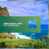What You Don't Know von Trance Classics
