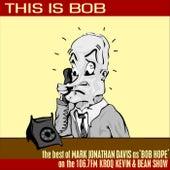 This Is Bob: The Best of MJD as Bob Hope on KROQ van Mark Jonathan Davis