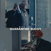 Quarantine Buddy by Mean Gene