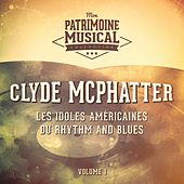 Les Idoles Américaines Du Rhythm and Blues: Clyde McPhatter, Vol. 1 by Clyde McPhatter