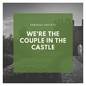We're the Couple in the Castle de Various Artists