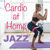 Cardio at Home Jazz von Various Artists
