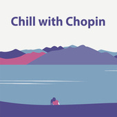 Chill with Chopin von Various Artists