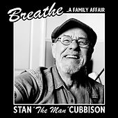 Breathe   ..A Family Affair by Stan Cubbison