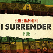 I Surrender in Dub de Beres Hammond