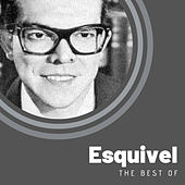 The Best of Esquivel by Esquivel