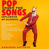 Pop Songs Under the Influence of Alcohol de Various Artists