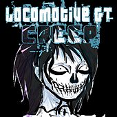 Creep by Locomotive GT