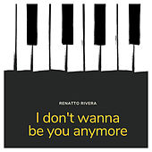 I Don't Wanna Be You Anymore (Version Acústica) de Renatto Rivera