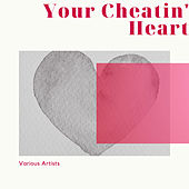 Your Cheatin' Heart de Various Artists