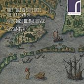They that in Ships to the Sea down go: Music for the Mayflower von Passamezzo