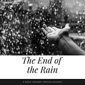 The End of the Rain (A Music Crusade through Decades) by Various Artists