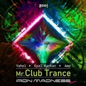 Mr. Club Trance (Remix) by Yahel