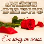 En säng av rosor by Matz Bladhs